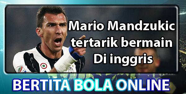Mario Mandzukic tertarik bermain di inggris